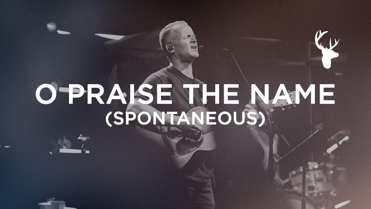 O Praise The Name + Spontaneous - Brian Johnson | Bethel Music Worship