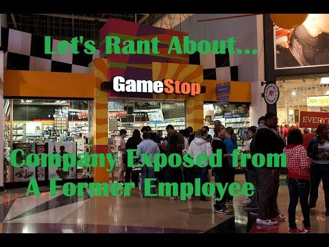 Let's Rant About...Gamestop (Company Exposed From a Former Employee)