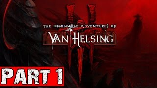 The Incredible Adventures of Van Helsing 3 Walkthrough Part 1 No Commentary Gameplay Lets Play