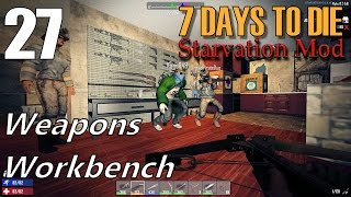 7 Days to Die - Starvation Mod | EP 27 | Weapons Workbench | Multiplayer (S2)