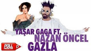 Yaşar Gaga Ft. Nazan Öncel - Gazla - ( Official Audio ) Video