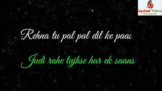 Pal Pal Dik ke Pass Song | Lyrics | Whatsapp Status Video | Karan Deol, Sahher Babba | Arijit Singh