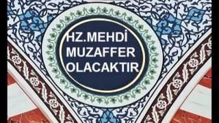HZ. MEHDİ'NİN ZUHURU GERÇEKLEŞTİ.