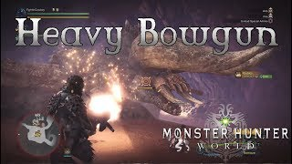 Monster Hunter World - WyvernHeart Heavy Bowgun Gameplay - Weapons Showcase Part 14