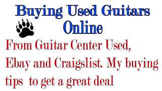 Buying used guitars from Guitar Center Used, ebay and Craigslist