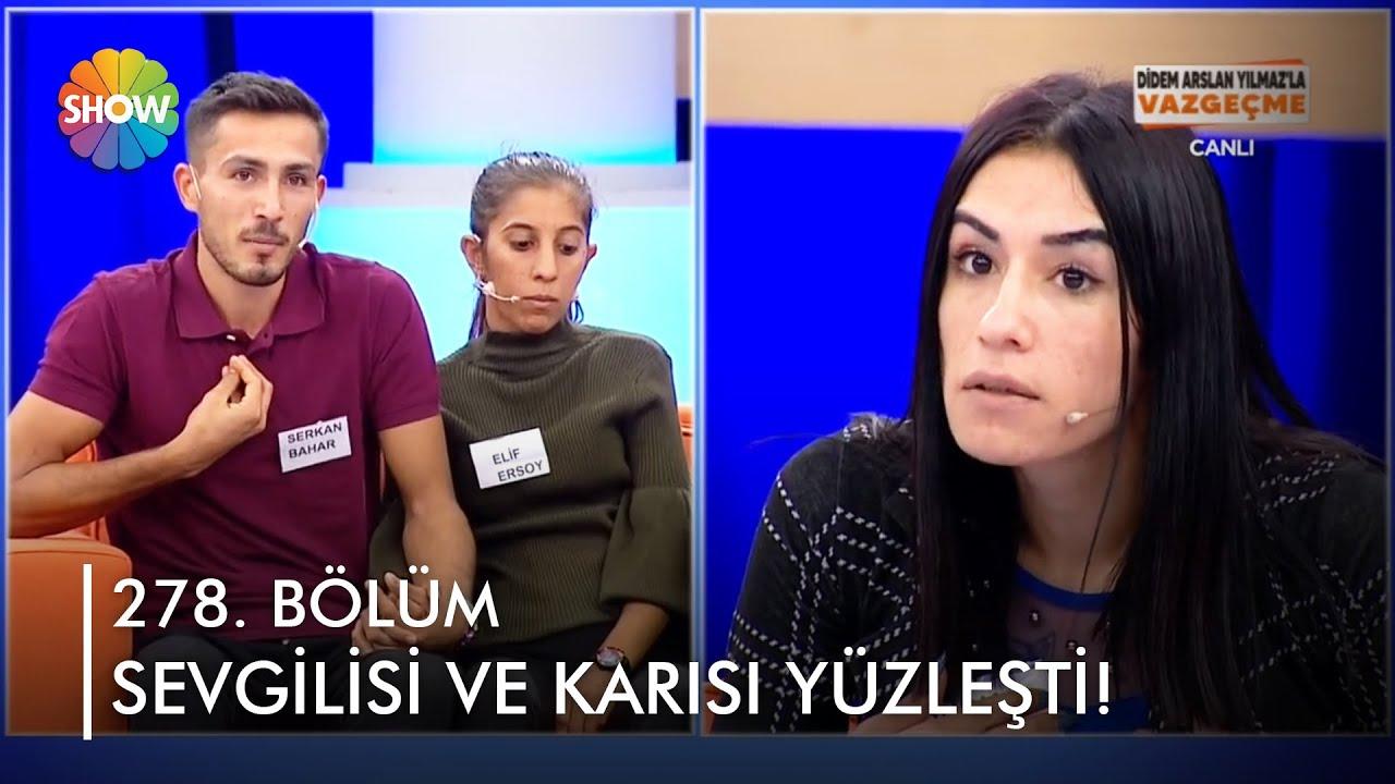 Serkan'ın sevgilisi ve eşi canlı yayında yüzleşti!   @Didem Arslan Yılmaz'la Vazgeçme   15.10.2021