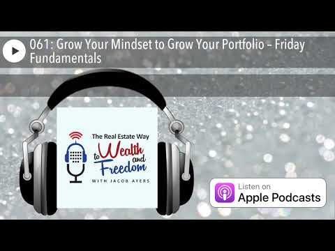 061:-grow-your-mindset-to-grow-your-portfolio-–-friday-fundamentals