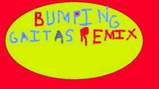 bumping gaitas remix dj jose