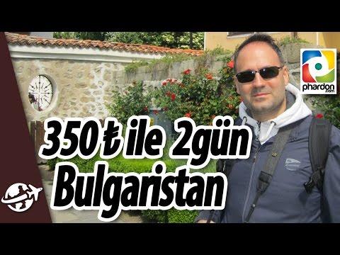 Bulgaristan'ı 350 TL ye 2 günde gezdim