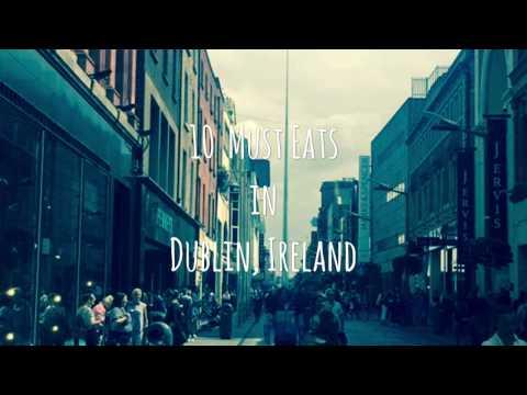 10 Must Eats in Dublin, Ireland