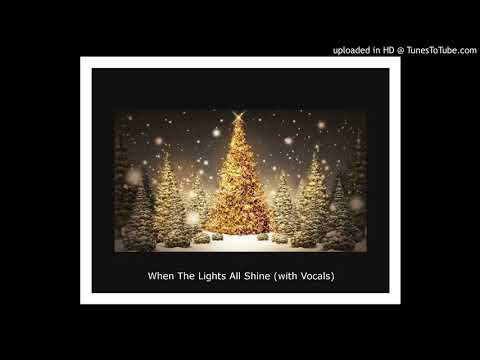 When The Lights All Shine (with Vocals)