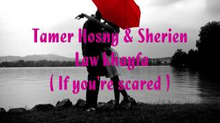 Tamer Hosny & Sherien - (English Subs) Law khayfa/ If You