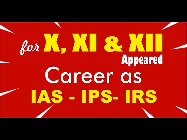 Career as IAS for XI - XII appeared