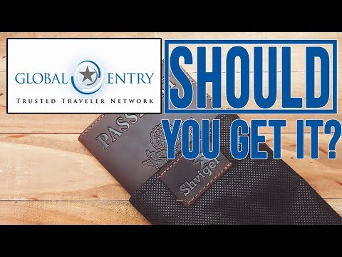 Global Entry: Should You Get It?
