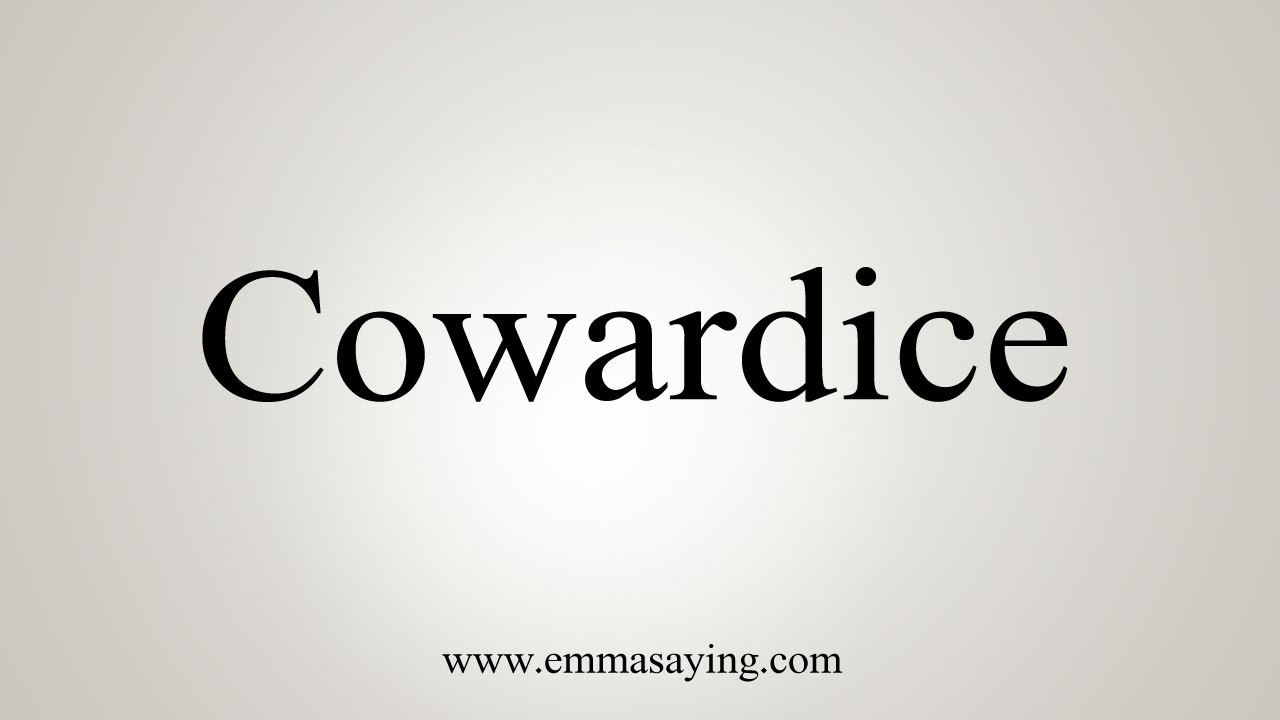 How To Say Cowardice