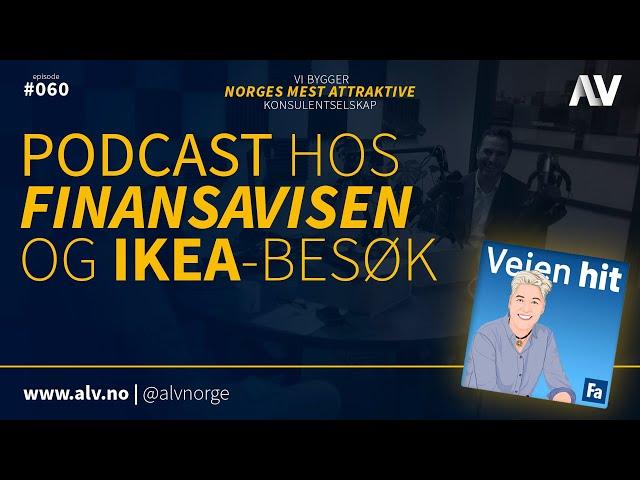 PODCAST HOS FINANSAVISEN OG IKEA-BESØK |ALV#060