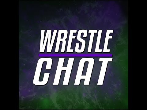 Wrestle Chat Podcast : : Episode 2