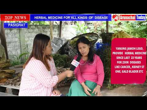 PASIGHAT :-FREE HERBAL MEDICINE FOR ALL KIND OF DISEASES ;CANCER,KIDNEY STONE, GALLBLADDER  ETC