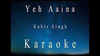 yeh-aaina-kabir-singh-karaoke
