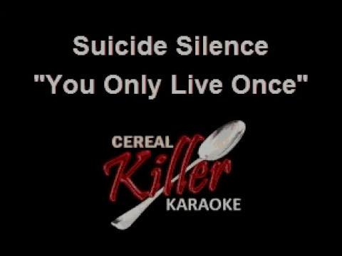 CKK - Suicide Silence - You Only Live Once (Karaoke)