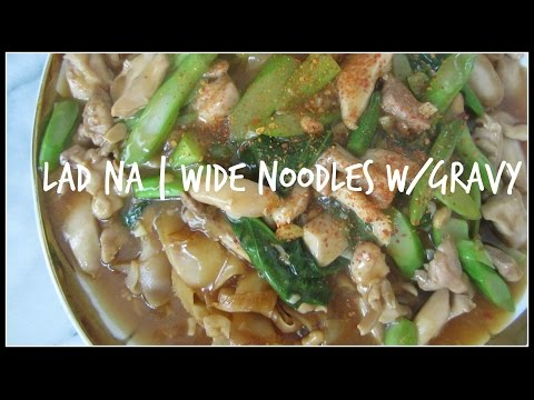 How to make LAD NA | WIDE NOODLES WITH GRAVY | House of X Tia | #laofood #laos #ladna