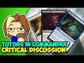 Tutors in Commander? A Magic: the Gathering Critical Discussion