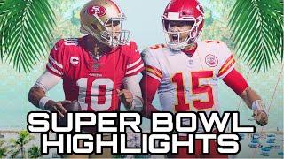 Super Bowl 54 Highlights | Kansas City Chiefs vs San Francisco 49ers