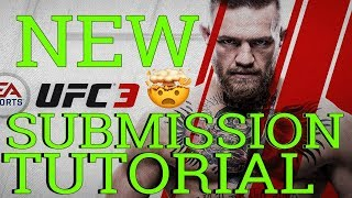 UFC 3 SUBMISSION TUTORIAL *NEW (NEVER TAP!!)