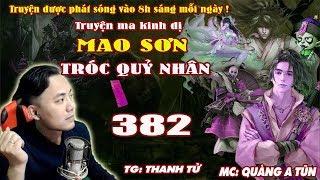 Mao Sơn Tróc Quỷ Nhân [ Tập 382 ] Quỷ Vương Tiểu Mã - Truyện ma pháp sư - Quàng A Tũn