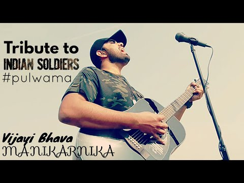 Tribute to Indian Soldiers Martyred in Pulwama Attack | Vijayi Bhava | Song Cover | Manikarnika |