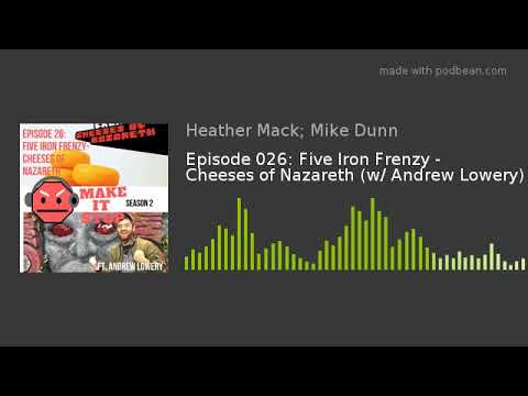 Episode 026: Five Iron Frenzy - Cheeses of Nazareth (w/ Andrew Lowery)