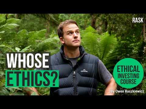 Ethical investing: whose ethics are we talking about?   Rask's Ethical Investing Course
