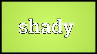 Shady Meaning