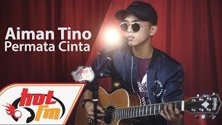 Download Lagu AIMAN TINO - PERMATA CINTA (LIVE) - Akustik Hot - #HotTV mp3