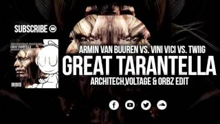 Armin Van Buuren vs. Vini Vici vs. TWIIG - Great Tarantella (ARCHITECH,VOLTAGE & ORBZ Edit)