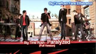 Big Time Rush - Paralyzed (Full Version)