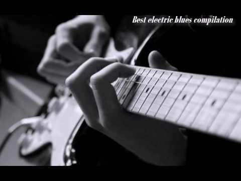 Best electric blues compilation (full album) HQ
