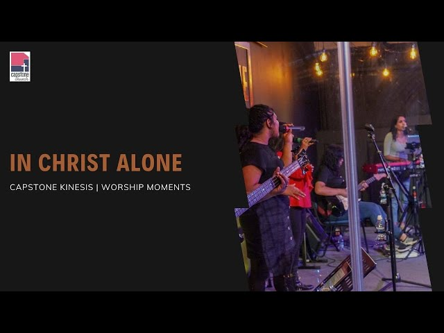 In Christ Alone | Cover by Capstone Kinesis | Worship Moments