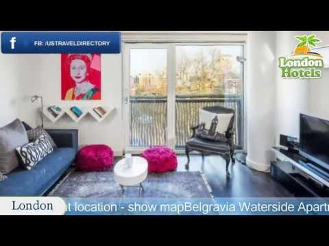 Belgravia Waterside Apartment - London Hotels, UK