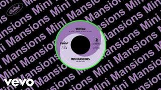 Mini Mansions - Vertigo (Audio) ft. Alex Turner