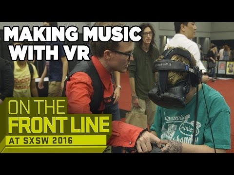 Creating Music in VR - On the Front Line SXSW 2016
