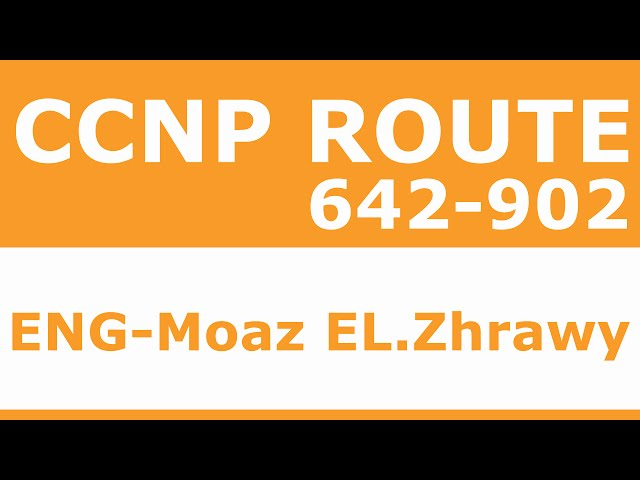 17-CCNP (642-902 ROUTE) Chapter 10 -Advanced IGP Redistribution Part 2 By Eng- Moaz EL.Zhrawy