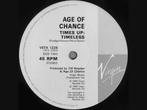AGE OF CHANCE - TIMES UP (TIMELESS) 1990