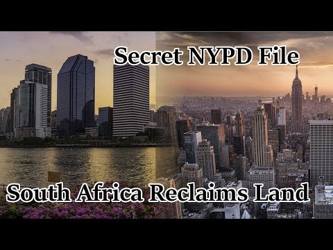 (EP.14) Secret NYPD Files Exposes Major Corruption, South Africa Votes to Reclaim Stolen Land