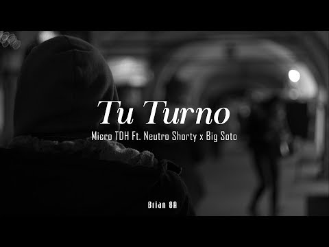 Micro TDH - Tu Turno ft. Neutro Shorty x Big Soto [Letra]