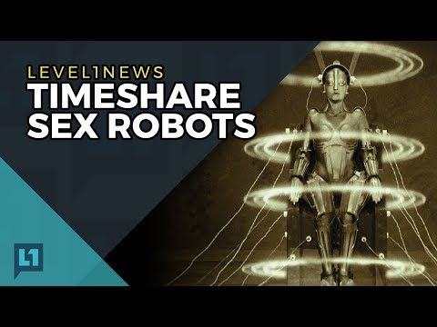 Level1 News July 11 2017: Timeshare Sex Robots