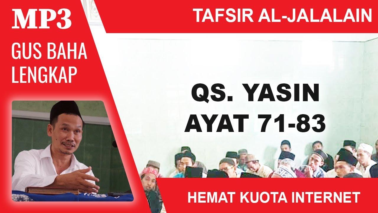 MP3 Gus Baha Terbaru # Tafsir Al-Jalalain # Yasin 71-83