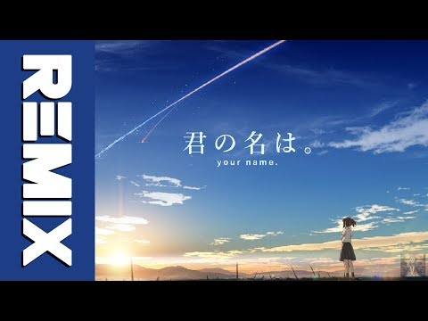 Kimi No Na Wa - Sparkle (Simpsonill & Tsra & Kion Remix)
