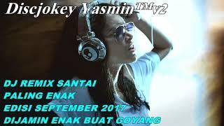 Video DJ SANTAI SUPER BASS PALING ENAK - DIJAMIN ENAK BUAT GOYANG download MP3, 3GP, MP4, WEBM, AVI, FLV Juli 2018