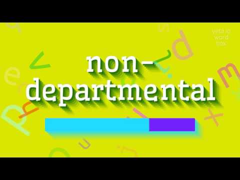 """How to say """"non-departmental""""! (High Quality Voices)"""